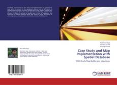 Bookcover of Case Study and Map Implementation with Spatial Database