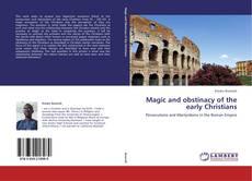 Magic and obstinacy of the early Christians kitap kapağı