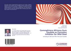 Bookcover of Commphirora Africana Gum Exudate as Corrosion Inhibitor for Mild Steel