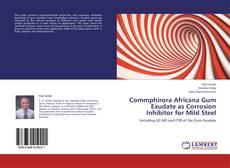 Commphirora Africana Gum Exudate as Corrosion Inhibitor for Mild Steel的封面