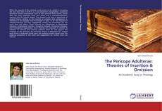 Copertina di The Pericope Adulterae: Theories of Insertion & Omission
