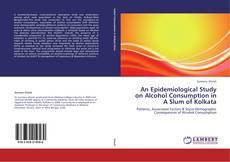 Portada del libro de An Epidemiological Study on Alcohol Consumption in A Slum of Kolkata