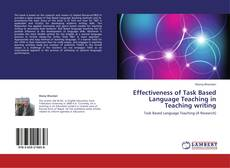 Bookcover of Effectiveness of Task Based Language Teaching in Teaching writing