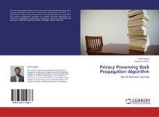 Bookcover of Privacy Preserving Back Propagation Algorithm
