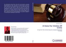 Bookcover of A Voice For Victims Of Crime