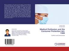 Bookcover of Medical Profession and the Consumer Protection Act, 1986
