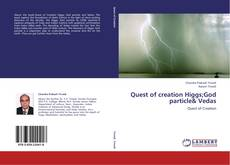 Bookcover of Quest of creation Higgs;God particle& Vedas