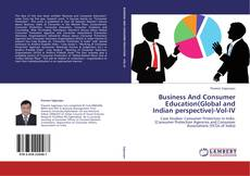Bookcover of Business And Consumer Education(Global and Indian perspective)-Vol-IV