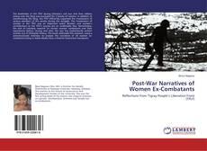 Bookcover of Post-War Narratives of Women Ex-Combatants