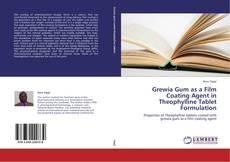 Grewia Gum as a Film Coating Agent in Theophylline Tablet Formulation kitap kapağı