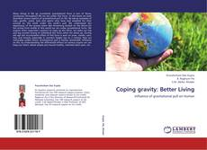Bookcover of Coping gravity: Better Living