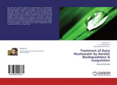 Couverture de Treatment of Dairy Wastewater by Aerobic Biodegradetion & coagulation