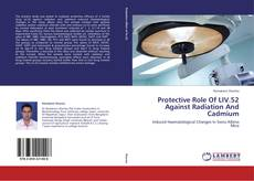 Bookcover of Protective Role Of LIV.52 Against Radiation And Cadmium