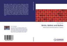 Borítókép a  Bricks, Ballots and Bullets - hoz