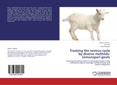 Bookcover of Tracking the oestrus cycle by diverse methods: Jamunapari goats