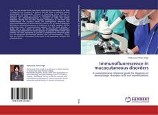 Immunofluorescence in mucocutaneous disorders的封面