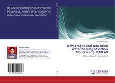 Buchcover von New Fragile and Non Blind Watermarking Insertion Model using MATLAB