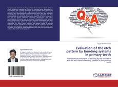 Bookcover of Evaluation of the etch pattern by bonding systems in primary teeth