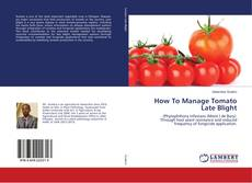 Bookcover of How To Manage Tomato Late Blight