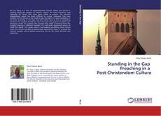 Standing in the Gap          Preaching in a   Post-Christendom Culture kitap kapağı
