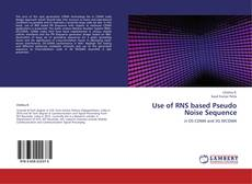 Bookcover of Use of RNS based Pseudo Noise Sequence