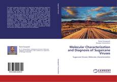 Bookcover of Molecular Characterization and Diagnosis of Sugarcane Viruses