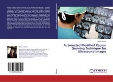 Buchcover von Automated Modified Region Growing Technique for Ultrasound Images