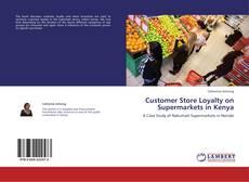 Copertina di Customer Store Loyalty on Supermarkets in Kenya