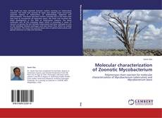 Bookcover of Molecular characterization of Zoonotic Mycobacterium