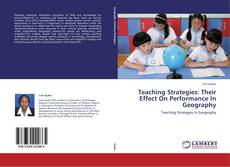 Bookcover of Teaching Strategies: Their Effect On Performance In Geography