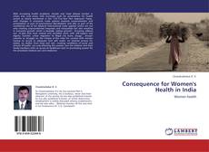 Capa do livro de Consequence for Women's Health in India