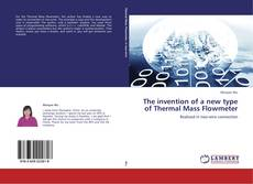 Buchcover von The invention of a new type of Thermal Mass Flowmeter