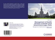 Bookcover of Management of Health Services in Kosofe Local Government,Lagos State