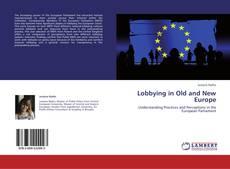 Portada del libro de Lobbying in Old and New Europe