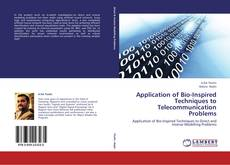 Bookcover of Application of Bio-Inspired Techniques to Telecommunication Problems