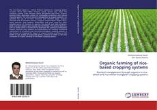 Bookcover of Organic farming of rice-based cropping systems