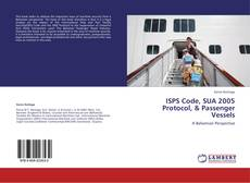Bookcover of ISPS Code, SUA 2005 Protocol, & Passenger Vessels