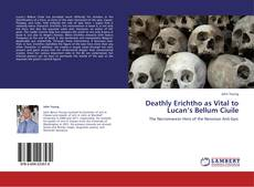 Bookcover of Deathly Erichtho as Vital to Lucan's Bellum Ciuile