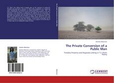 Couverture de The Private Conversion of a Public Man
