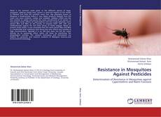 Bookcover of Resistance in Mosquitoes Against Pesticides