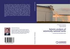 Seismic analysis of seismically isolated tanks kitap kapağı