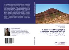 Bookcover of A Sequence Stratigraphic Approach of Sylhet Trough