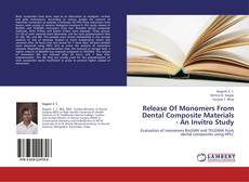 Bookcover of Release Of Monomers From Dental Composite Materials - An Invitro Study