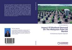 Bookcover of Impact Of Biodiesel Demand On The Malaysian Palm Oil Market