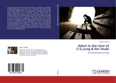Bookcover of Adam in the view of C.G.Jung & Ibn 'Arabi