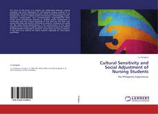 Bookcover of Cultural Sensitivity and Social Adjustment of Nursing Students