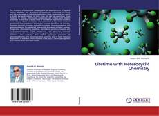 Bookcover of Lifetime with Heterocyclic Chemistry