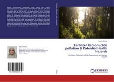 Bookcover of Fertilizer Radionuclide pollution & Potential Health Hazards