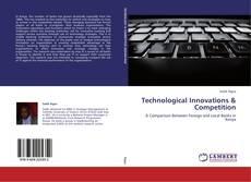 Couverture de Technological Innovations & Competition