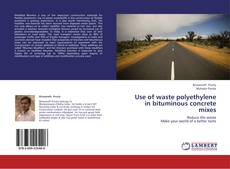 Bookcover of Use of waste polyethylene in bituminous concrete mixes